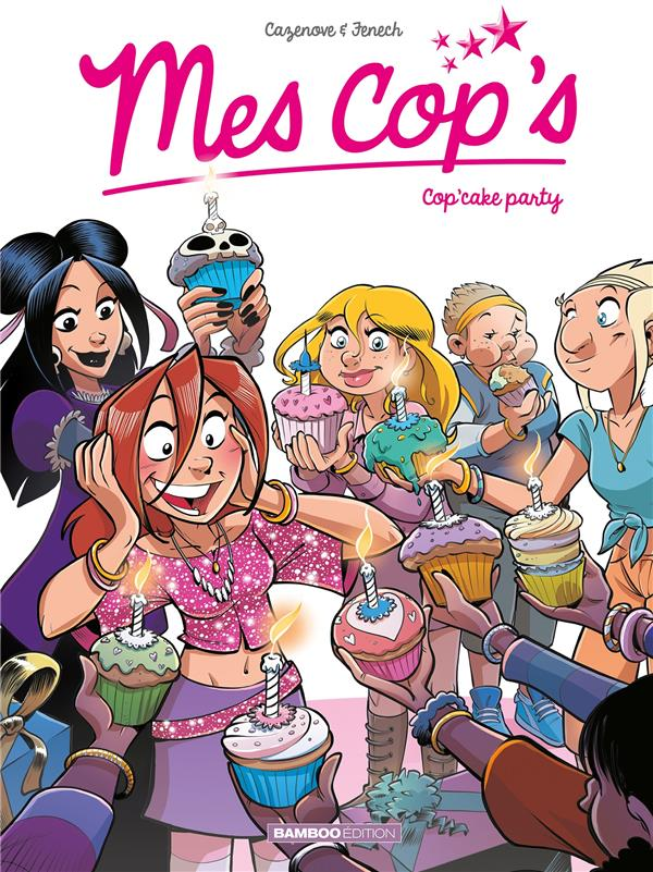 MES COP'S - TOME 10 - COP'CAKE PARTY
